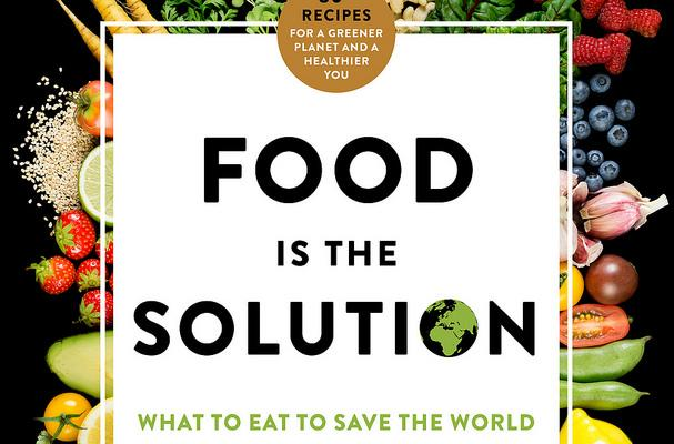 Food is the Solution: What to eat To Save the World